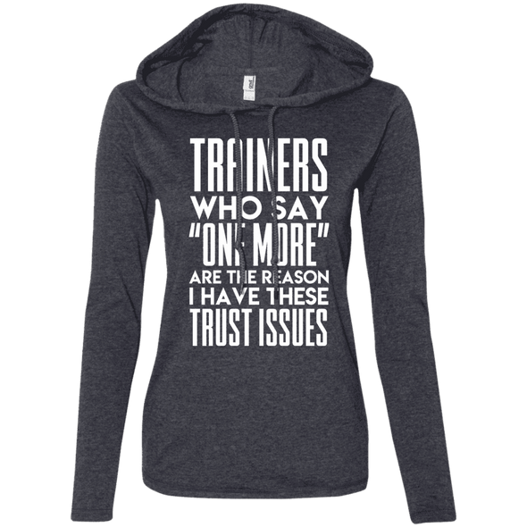 Trainers Give Me Trust Issues Hoodies Apparel CustomCat 887L Anvil Ladies' LS T-Shirt Hoodie Heather Dark Grey/Dark Grey Small