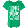 Trainers Give Me Trust Issues Tees Apparel CustomCat NL6760 Next Level Ladies' Triblend Dolman Sleeve Envy X-Small