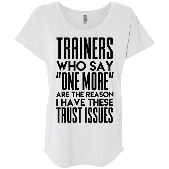 Trainers Give Me Trust Issues Tees Apparel CustomCat NL6760 Next Level Ladies' Triblend Dolman Sleeve Heather White X-Small
