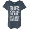 Trainers Give Me Trust Issues Tees Apparel CustomCat NL6760 Next Level Ladies' Triblend Dolman Sleeve Indigo X-Small