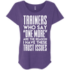 Trainers Give Me Trust Issues Tees Apparel CustomCat NL6760 Next Level Ladies' Triblend Dolman Sleeve Purple Rush X-Small