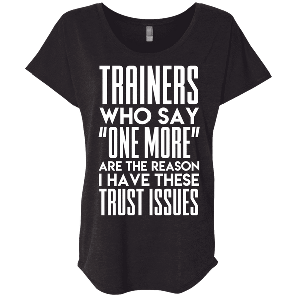 Trainers Give Me Trust Issues Tees Apparel CustomCat NL6760 Next Level Ladies' Triblend Dolman Sleeve Vintage Black X-Small