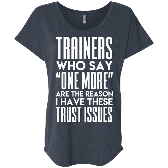 Trainers Give Me Trust Issues Tees Apparel CustomCat NL6760 Next Level Ladies' Triblend Dolman Sleeve Vintage Navy X-Small