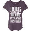 Trainers Give Me Trust Issues Tees Apparel CustomCat NL6760 Next Level Ladies' Triblend Dolman Sleeve Vintage Purple X-Small