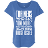 Trainers Give Me Trust Issues Tees Apparel CustomCat NL6760 Next Level Ladies' Triblend Dolman Sleeve Vintage Royal X-Small