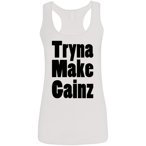 Tryna Make Gainz (Soft Tank) Apparel CustomCat Ladies Softstyle Racerback Tank White Small