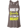 Wake Up Beauty it's Time to Beast Apparel CustomCat B8800 Bella + Canvas Flowy Racerback Tank Pebble Brown X-Small