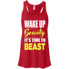 Wake Up Beauty it's Time to Beast Apparel CustomCat B8800 Bella + Canvas Flowy Racerback Tank Red X-Small