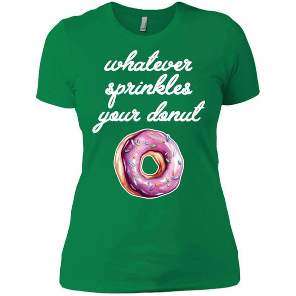 Whatever Sprinkles Your Donut T-Shirts CustomCat Kelly Green X-Small