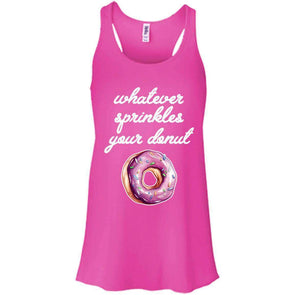 Whatever Sprinkles Your Donut T-Shirts CustomCat Neon Pink X-Small