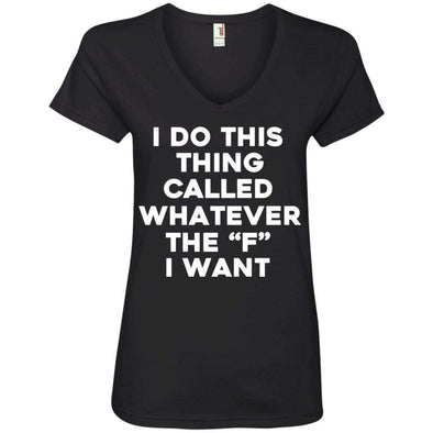 Whatever the F I want T-Shirts CustomCat Black Small