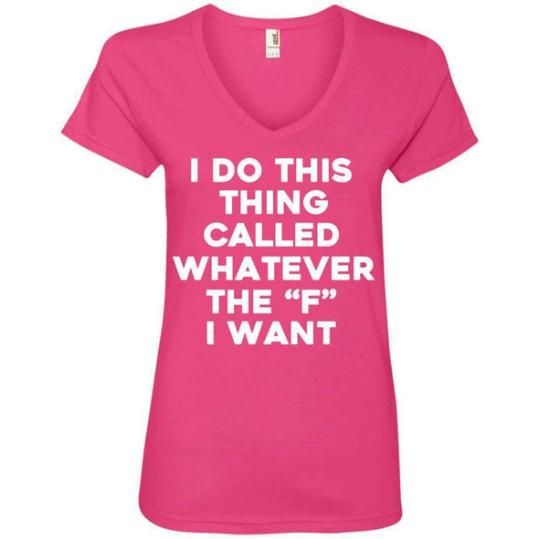 Whatever the F I want T-Shirts CustomCat Hot Pink Small