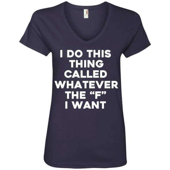 Whatever the F I want T-Shirts CustomCat Navy Small