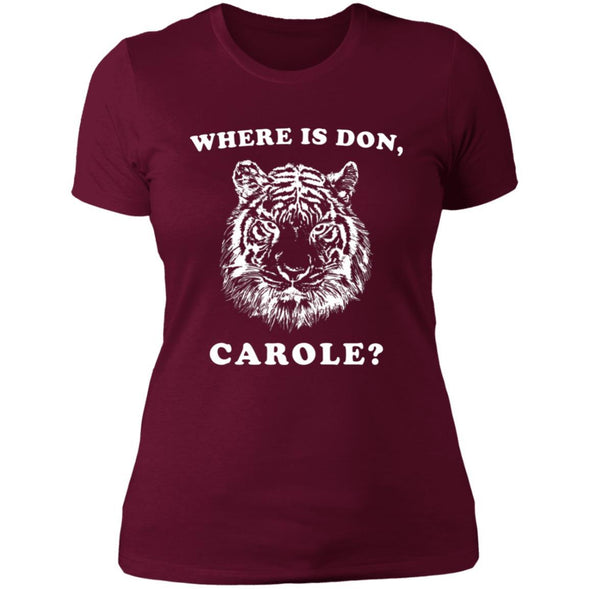 Where is Don, Carole? T-Shirts Apparel CustomCat Boyfriend Tee Maroon X-Small
