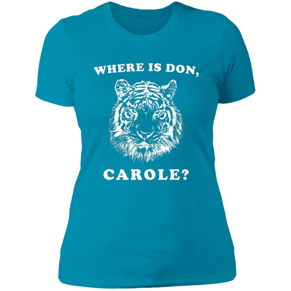 Where is Don, Carole? T-Shirts Apparel CustomCat Boyfriend Tee Turquoise X-Small