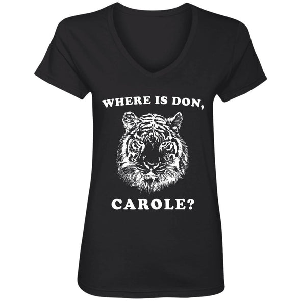 Where is Don, Carole? T-Shirts Apparel CustomCat V-Neck T-Shirt Black S