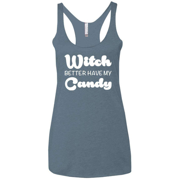Witch Better Have my Candy T-Shirts CustomCat Indigo X-Small