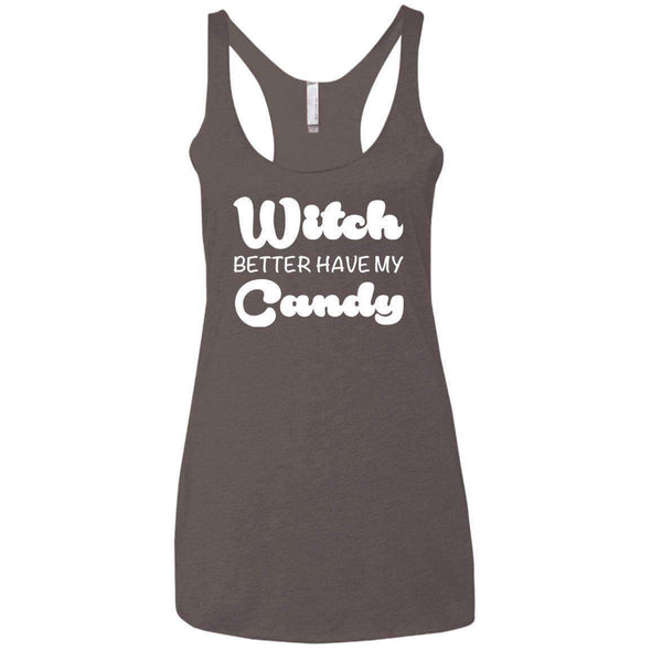 Witch Better Have my Candy T-Shirts CustomCat Macchiato X-Small