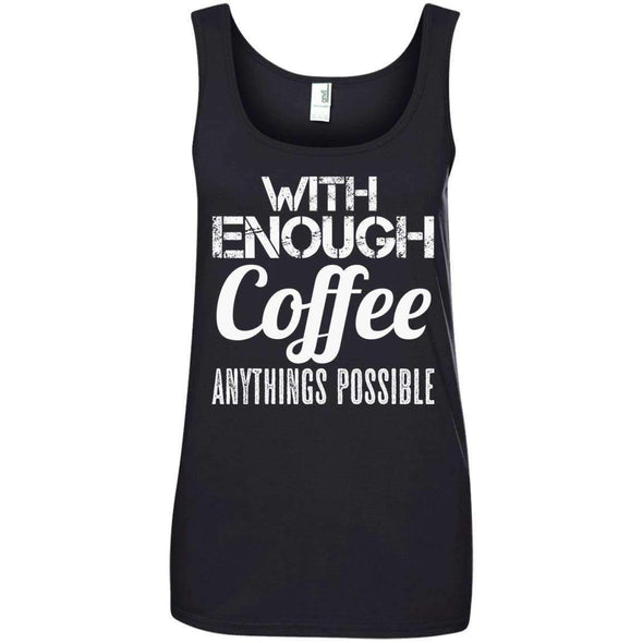With Coffee Anythings Possible T-Shirts CustomCat Black S