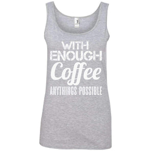With Coffee Anythings Possible T-Shirts CustomCat Heather Grey S