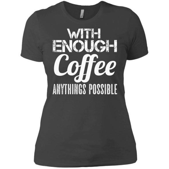 With Coffee Anythings Possible T-Shirts CustomCat Heavy Metal X-Small