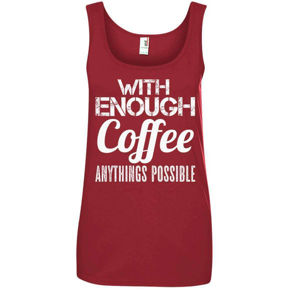 With Coffee Anythings Possible T-Shirts CustomCat Independence Red S