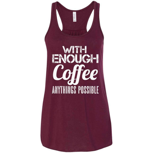 With Coffee Anythings Possible T-Shirts CustomCat Maroon X-Small