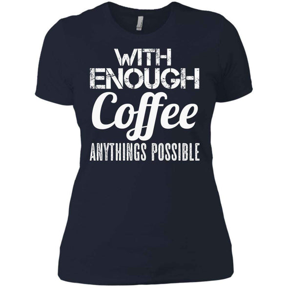 With Coffee Anythings Possible T-Shirts CustomCat Midnight Navy X-Small
