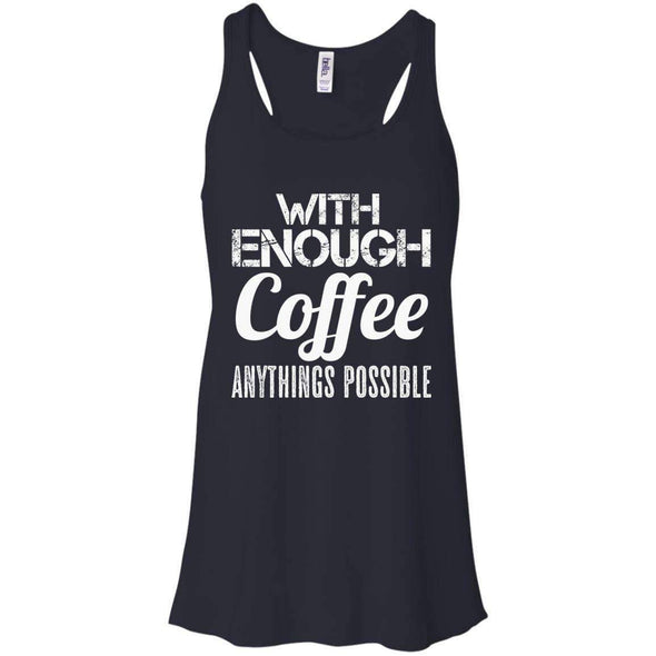 With Coffee Anythings Possible T-Shirts CustomCat Midnight X-Small