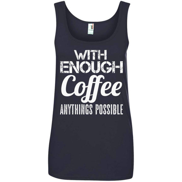 With Coffee Anythings Possible T-Shirts CustomCat Navy S