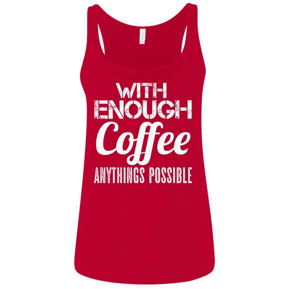With Coffee Anythings Possible T-Shirts CustomCat Red S