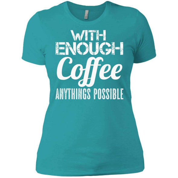 With Coffee Anythings Possible T-Shirts CustomCat Tahiti Blue X-Small