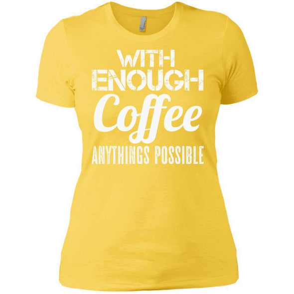 With Coffee Anythings Possible T-Shirts CustomCat Vibrant Yellow X-Small
