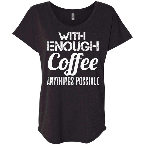 With Coffee Anythings Possible T-Shirts CustomCat Vintage Black X-Small