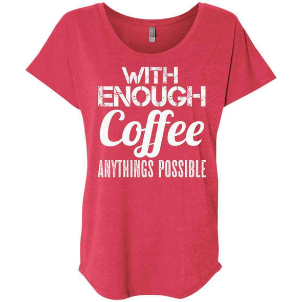 With Coffee Anythings Possible T-Shirts CustomCat Vintage Red X-Small