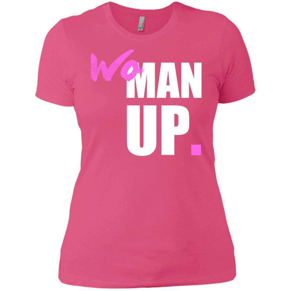 Woman Up T-Shirts CustomCat Hot Pink X-Small