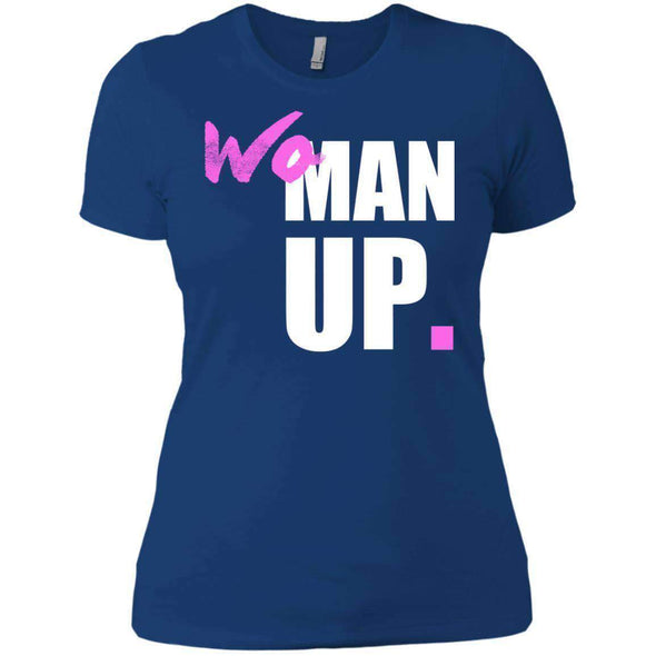 Woman Up T-Shirts CustomCat Royal X-Small