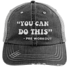 You Can Do This (Pre Workout) Hats CustomCat Black/Grey One Size