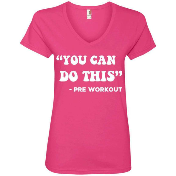 You Can Do This (Pre Workout) T-Shirts CustomCat Hot Pink Small