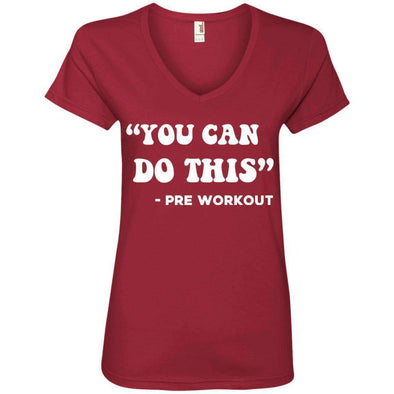 You Can Do This (Pre Workout) T-Shirts CustomCat Independence Red Small
