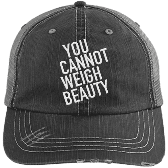 You Cannot Weigh Beauty Trucker Cap Apparel CustomCat 6990 Distressed Unstructured Trucker Cap Black/Grey One Size