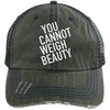 You Cannot Weigh Beauty Trucker Cap Apparel CustomCat 6990 Distressed Unstructured Trucker Cap Dark Green/Navy One Size