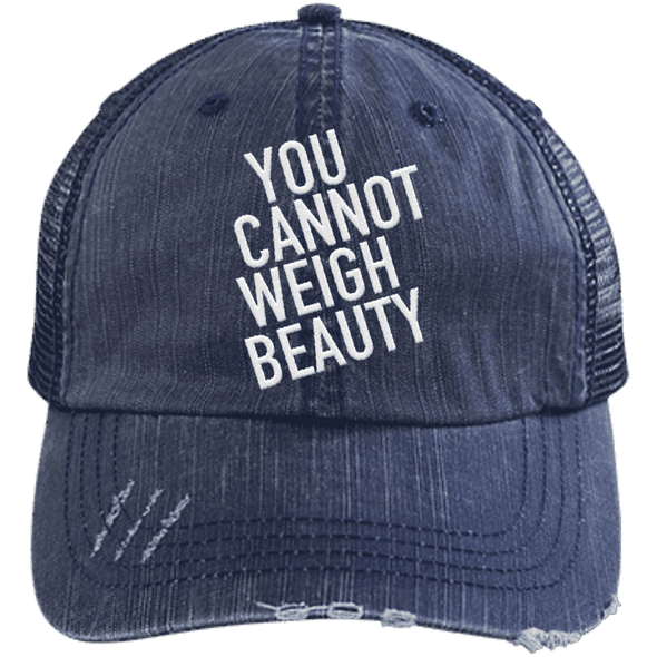 You Cannot Weigh Beauty Trucker Cap Apparel CustomCat 6990 Distressed Unstructured Trucker Cap Navy/Navy One Size