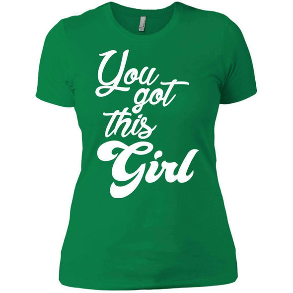 You Got This Girl T-Shirts CustomCat Kelly Green X-Small