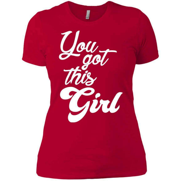 You Got This Girl T-Shirts CustomCat Red X-Small