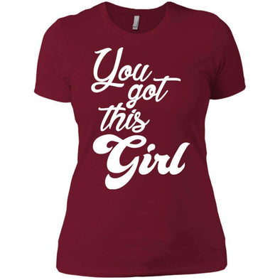 You Got This Girl T-Shirts CustomCat Scarlet X-Small