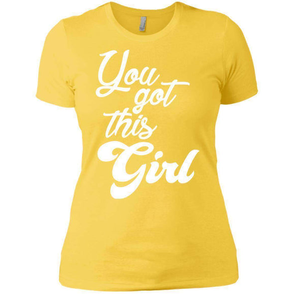 You Got This Girl T-Shirts CustomCat Vibrant Yellow X-Small
