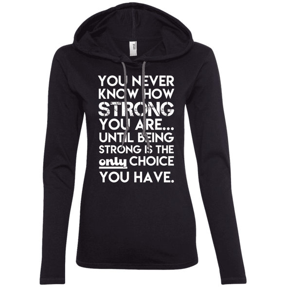 You Never Know How Strong You Are Hoodies Apparel CustomCat 887L Anvil Ladies' LS T-Shirt Hoodie Black/Dark Grey Small