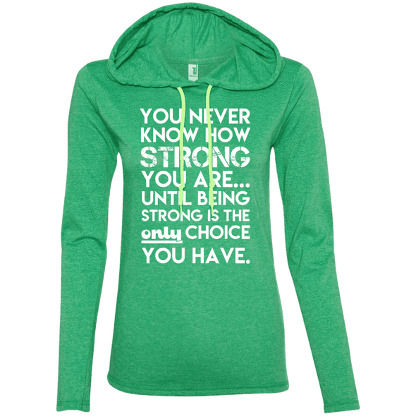 You Never Know How Strong You Are Hoodies Apparel CustomCat 887L Anvil Ladies' LS T-Shirt Hoodie Heather Green/Neon Yellow Small