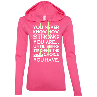 You Never Know How Strong You Are Hoodies Apparel CustomCat 887L Anvil Ladies' LS T-Shirt Hoodie Hot Pink/Neon Yellow Small